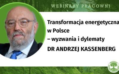 Webinar o polityce energetycznej z dr Andrzejem Kassenbergiem